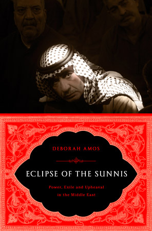 Eclipse of the Sunnis, by Deborah Amos